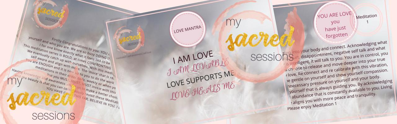 meditation, self love, self awareness, love of self, my sacred sessions, love mantra