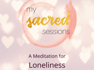 A meditation for Loneliness